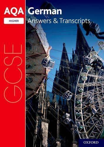 AQA GCSE German: Key Stage Four: AQA GCSE German Higher Answers & Transcripts -  - 9780198445951