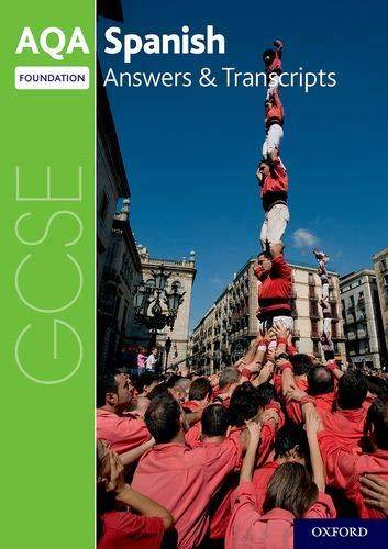 AQA GCSE Spanish: Key Stage Four: AQA GCSE Spanish Foundation Answers & Transcripts -  - 9780198445968