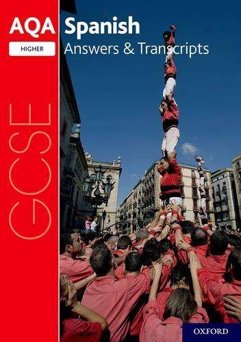 AQA GCSE Spanish: Key Stage Four: AQA GCSE Spanish Higher Answers & Transcripts -  - 9780198445975