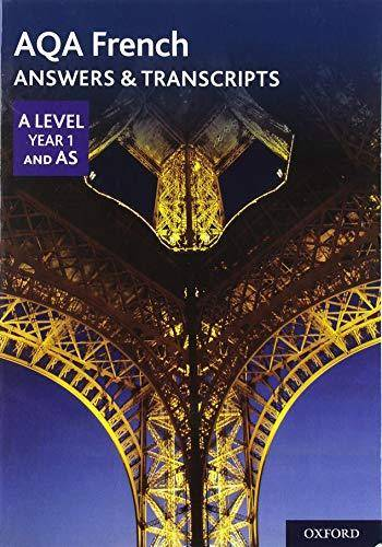 AQA A Level Year 1 and AS French Answers & Transcripts -  - 9780198445982