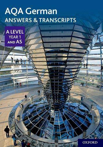 AQA A Level German: Key Stage Five: AQA A Level Year 1 and AS German Answers & Transcripts -  - 9780198446002