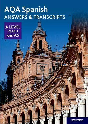 AQA A Level Spanish: Key Stage Five: AQA A Level Year 1 and AS Spanish Answers & Transcripts -  - 9780198446026
