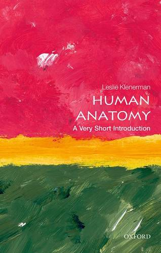 Human Anatomy: A Very Short Introduction - Leslie Klenerman (Formerly Emeritus Professor of Orthopaedic Surgery