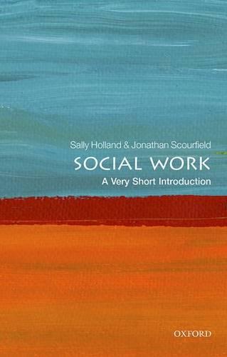 Social Work: A Very Short Introduction - Sally Holland - 9780198708452