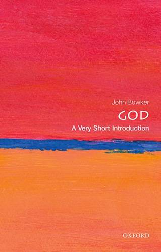God: A Very Short Introduction - John Bowker (Professor of Religious Studies) - 9780198708957