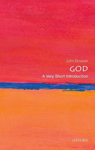 God: A Very Short Introduction - John Bowker (Professor of Religious Studies) - 9780198708957