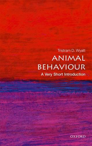 Animal Behaviour: A Very Short Introduction - Tristram D. Wyatt (Senior Research Associate
