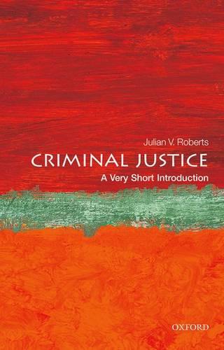Criminal Justice: A Very Short Introduction - Julian V. Roberts (Professor of Criminology