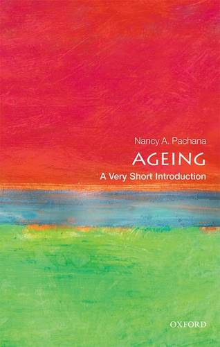 Ageing: A Very Short Introduction - Nancy A. Pachana (Professor of Geropsychology