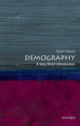 Demography: A Very Short Introduction - Sarah Harper (Professor of Gerontology