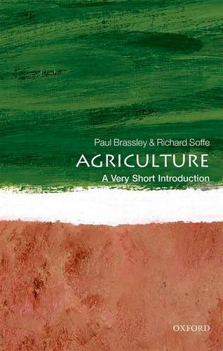 Agriculture: A Very Short Introduction - Paul Brassley - 9780198725961