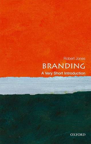 Branding: A Very Short Introduction - Robert Jones (Strategist