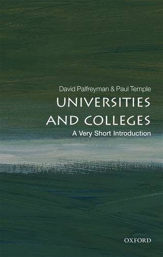 Universities and Colleges: A Very Short Introduction - David Palfreyman (Bursar and Fellow