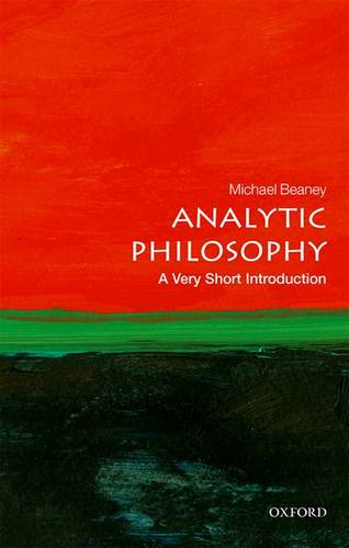 Analytic Philosophy: A Very Short Introduction - Michael Beaney (Professor of History of Analytic Philosophy