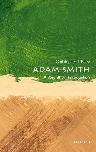 Adam Smith: A Very Short Introduction - Christopher J. Berry (Honorary Research Professor