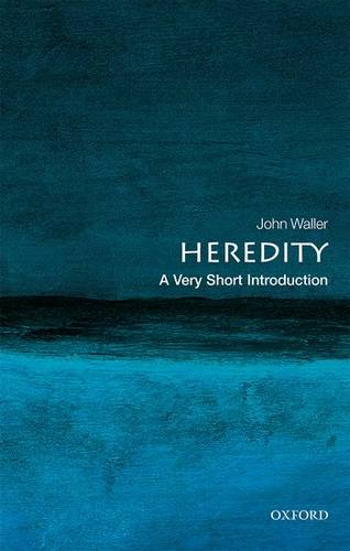 Heredity: A Very Short Introduction - John Waller (Associate Professor of the History of Science and Medicine