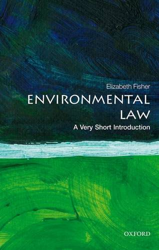 Environmental Law: A Very Short Introduction - Elizabeth Fisher (Professor of Environmental Law