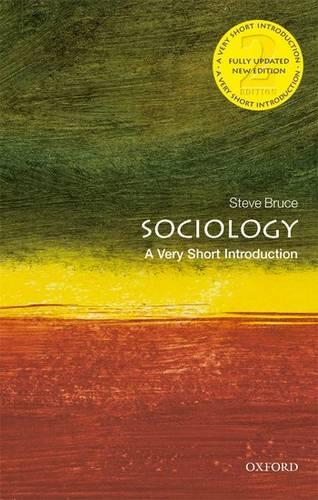 Sociology: A Very Short Introduction - Steve Bruce (Professor of Sociology