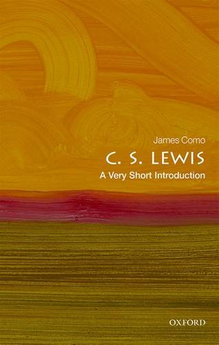C. S. Lewis: A Very Short Introduction - James Como (Professor of Rhetoric Emeritus