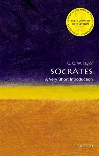 Socrates: A Very Short Introduction - C.C.W. Taylor (Emeritus Professor of Philosophy