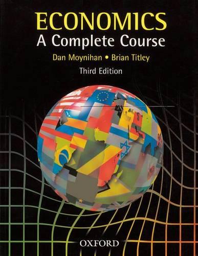 Economics: A Complete Course - Dan Moynihan - 9780199134137