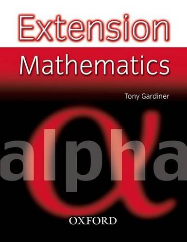 Extension Mathematics: Year 7: Alpha - Tony Gardiner - 9780199151509