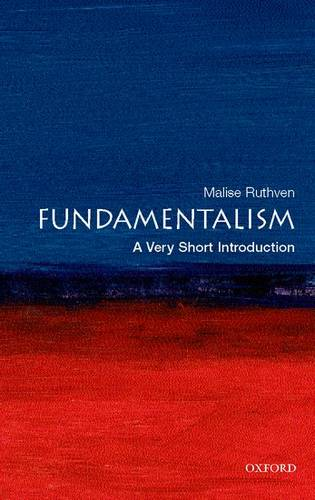Fundamentalism: A Very Short Introduction - Malise Ruthven (Freelance writer and journalist