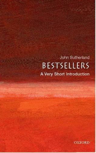 Bestsellers: A Very Short Introduction - John Sutherland - 9780199214891