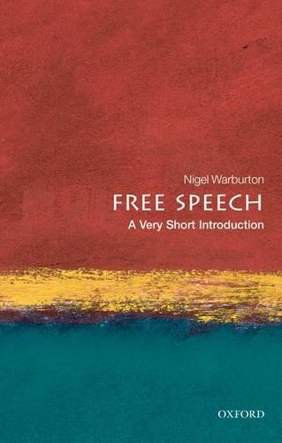 Free Speech: A Very Short Introduction - Nigel Warburton (Senior Lecturer in Philosophy