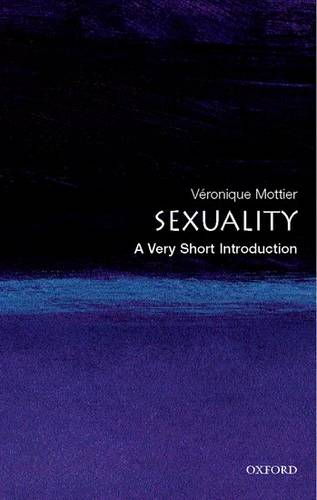 Sexuality: A Very Short Introduction - Veronique Mottier (Fellow of Jesus College