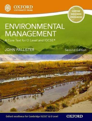 Environmental Management for Cambridge O Level & IGCSE Student Book - John Pallister - 9780199407071