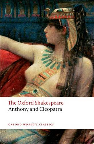 Anthony and Cleopatra: The Oxford Shakespeare - William Shakespeare - 9780199535781