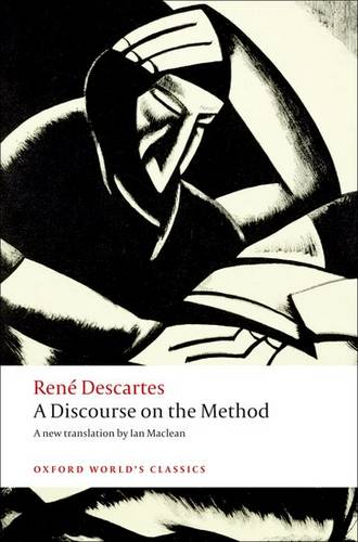 A Discourse on the Method: of Correctly Conducting One's Reason and Seeking Truth in the Sciences - Rene Descartes - 9780199540075