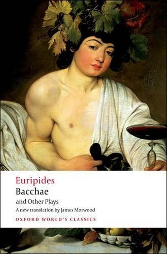 Bacchae and Other Plays - Euripides - 9780199540525