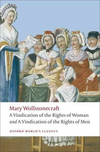 A Vindication of the Rights of Men; A Vindication of the Rights of Woman; An Historical and Moral View of the French Revolution - Mary Wollstonecraft - 9780199555468
