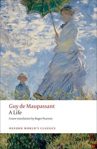 A Life: The Humble Truth - Guy de Maupassant - 9780199555512