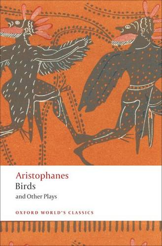 Birds and Other Plays - Aristophanes - 9780199555673
