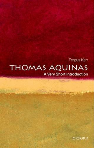 Thomas Aquinas: A Very Short Introduction - Fergus Kerr (School of Divinity