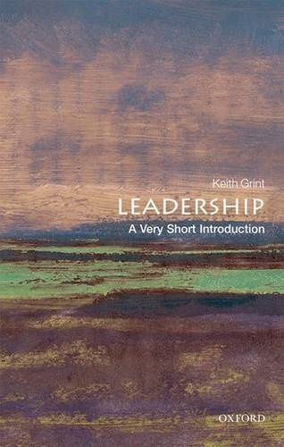 Leadership: A Very Short Introduction - Keith Grint (Professor of Public Leadership