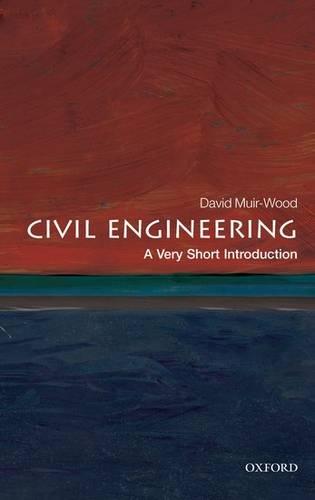 Civil Engineering: A Very Short Introduction - David Muir Wood - 9780199578634