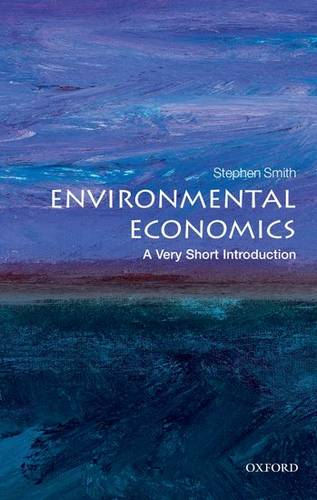 Environmental Economics: A Very Short Introduction - Stephen Smith - 9780199583584