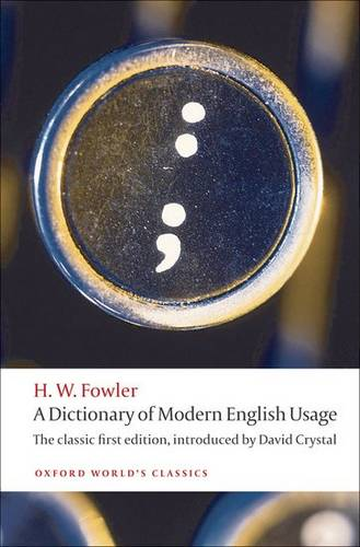 A Dictionary of Modern English Usage: The Classic First Edition - H. W. Fowler - 9780199585892