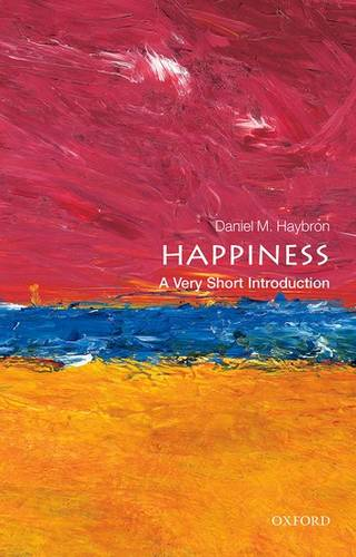 Happiness: A Very Short Introduction - Daniel M. Haybron (Associate Professor of Philosophy