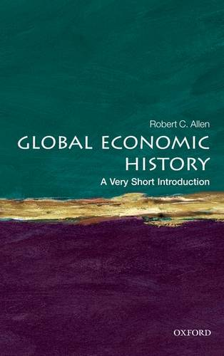 Global Economic History: A Very Short Introduction - Robert C. Allen - 9780199596652
