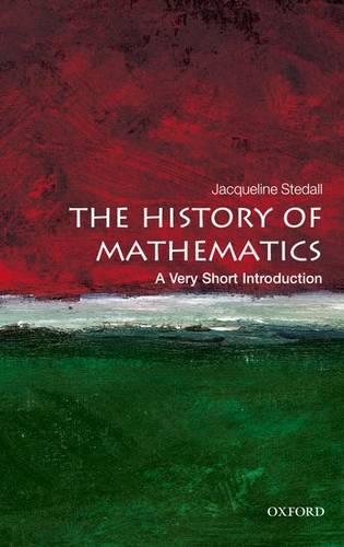 The History of Mathematics: A Very Short Introduction - Jacqueline A. Stedall - 9780199599684