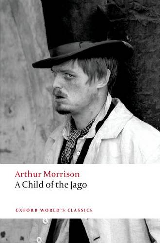A Child of the Jago - Arthur Morrison - 9780199605514