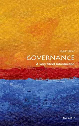 Governance: A Very Short Introduction - Mark Bevir (Professor of Political Science at University of California