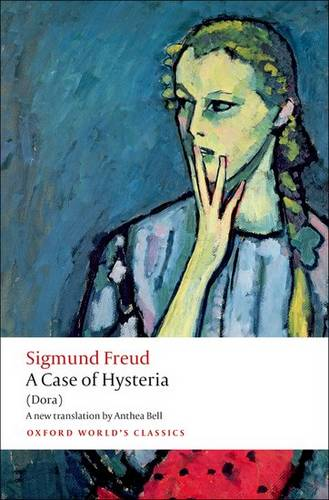 A Case of Hysteria: (Dora) - Sigmund Freud - 9780199639861