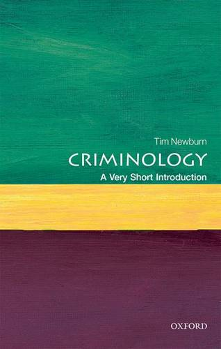 Criminology: A Very Short Introduction - Tim Newburn (Professor of Criminology and Social Policy