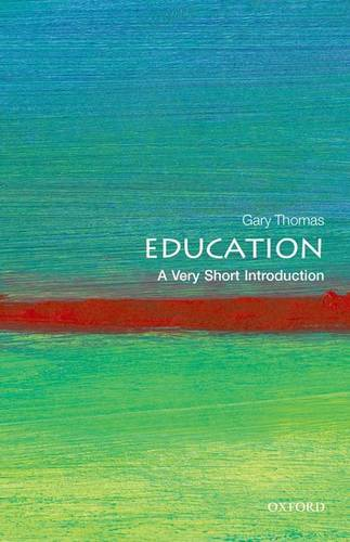 Education: A Very Short Introduction - Gary Thomas - 9780199643264
